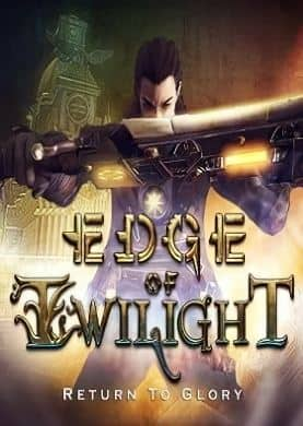 Edge of Twilight – Return To Glory Episode 1